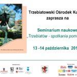 """Seminarium naukowe - """"Trzebiatów - spotkania pomorskie"""""""