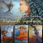 """Wystawa malarska """"Wędrówki wyobraźni"""", Muzeum i Galeria """"Brama"""" w Gryficach"""