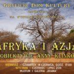 Afryka i Azja w obiektywie Anny Klinkosz, wystawa fotograficzna, Muzeum i Galeria Brama