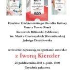 W czwartek, 25 października, o godzinie 17.00 w czytelni pałacowej Trzebiatowskiego Ośrodka Kultury odbędzie się spotkanie autorskie i Iwoną Kienzler.