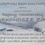 """Wernisaż odbędzie się 6 grudnia 2018 r. o godz. 17:00 w Muzeum i Galerii """"Brama"""" w Gryficach."""