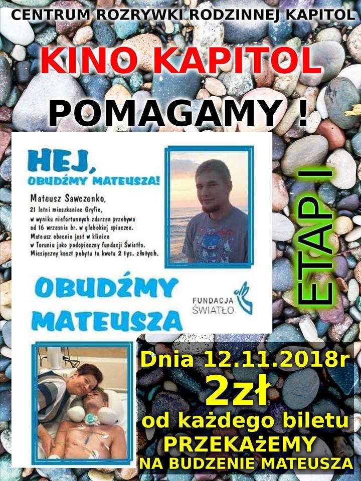 Każdy, kto 12 listopada wybierze się do Kina Kapitol, kupując bilet wesprze przebywającego w śpiączce Mateusza Sawczenko.
