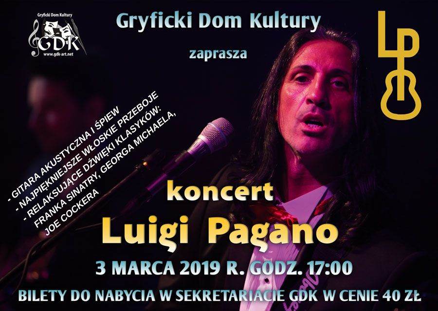3 marca 2019 o godz. 17:00 w Gryfickim Domu Kultury odbędzie się koncert Luigiego Pagano.